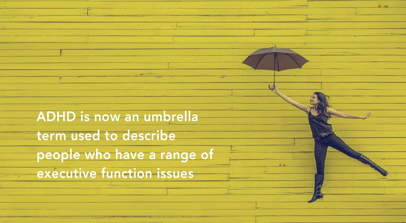 ADHD is an umbrella term
